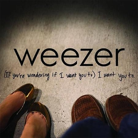 """(If You Are Wondering If I Want You To) I Want You To"", Weezer"